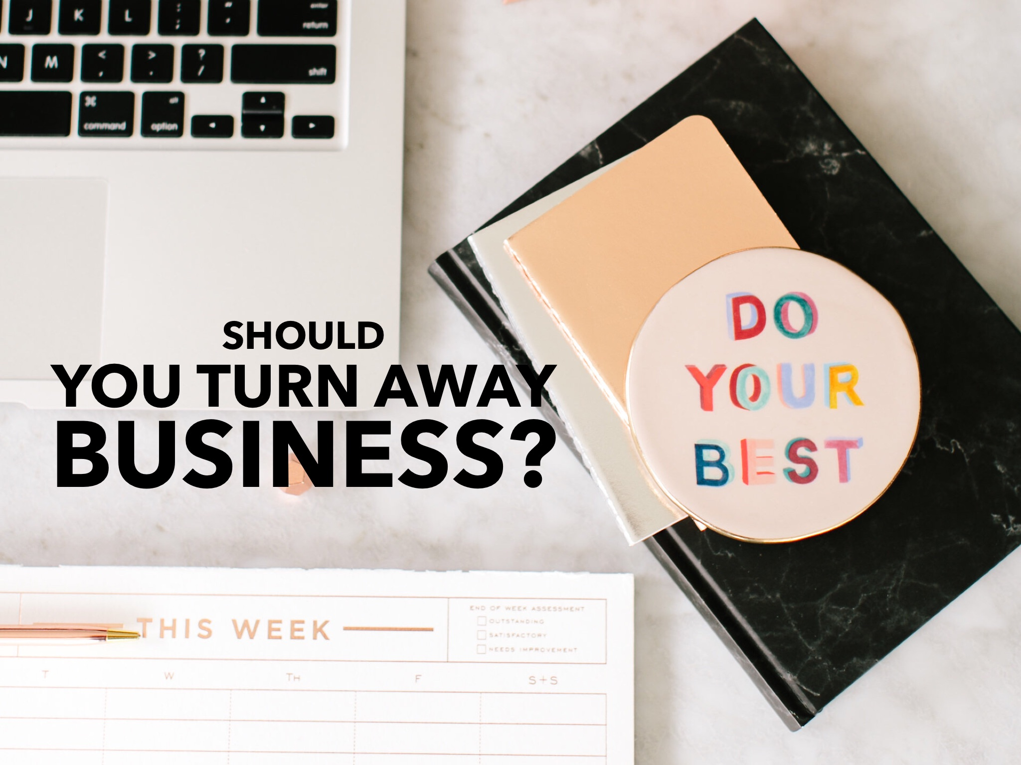 Should_You_Turn_Away_Business