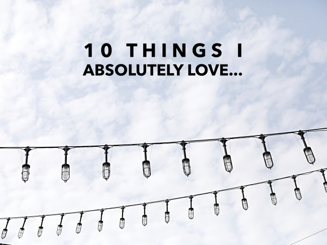 10_things_i_absolutely_love
